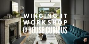 Winging It Workshop @ HouseCurious