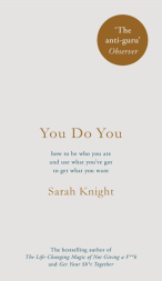 You Do You. Sarah Knight. £12.99.
