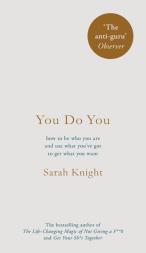You Do You. Sarah Knight. £12.99.